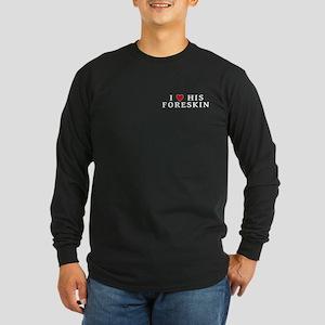 """I [heart] his foreskin"" Long Sleeve Dark T-Shirt"